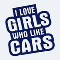 Nápis I Love Girls Who Like Cars na auto